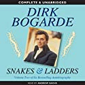Snakes and Ladders (       UNABRIDGED) by Dirk Bogarde Narrated by Andrew Sachs