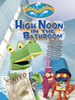 Rubbadubbers: High Noon In The Bathroom
