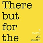 There but for the | Ali Smith