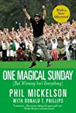 img - for By Phil Mickelson One Magical Sunday: (But Winning Isn't Everything) (Reprint) [Paperback] book / textbook / text book