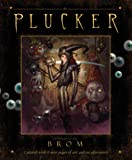 The Plucker: An Illustrated Novel by Brom