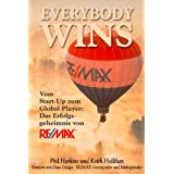 "Everybody Wins: Vom Start-up zum Global Player: Das Erfolgsgeheimnis von RE/MAXvon ""Phil Harkins"""