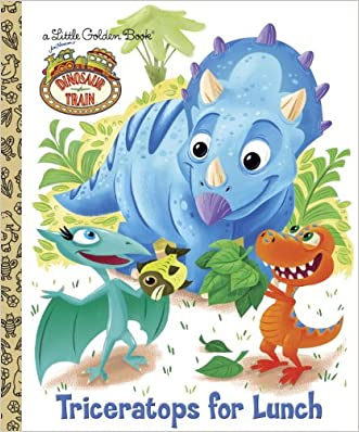 Dinosaur Train: Triceratops for Lunch (Little Golden Book)