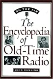 On the Air: The Encyclopedia of Old-Time Radio (0195076788) by Dunning, John