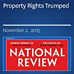Property Rights Trumped | Charles C. W. Cooke