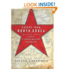 Escape from North Korea: The Untold Story of Asia's Underground Railroad