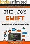 The Joy of Swift: How to program iOS...