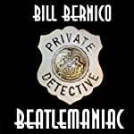 Cooper Collection 040: Beatlemaniac (       UNABRIDGED) by Bill Bernico Narrated by Patrick Conn
