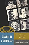 img - for Glamour in a Golden Age: Movie Stars of the 1930s (Star Decades: American Culture/American Cinema) book / textbook / text book