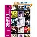 GIMP 2.8: F�r digitale Fotografie und Webdesign