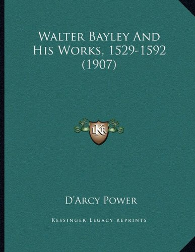 Walter Bayley and His Works, 1529-1592 (1907)