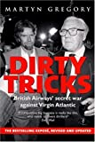 Martyn Gregory Dirty Tricks: British Airways' Secret War Against Virgin Atlantic