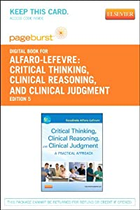 critical thinking clinical reasoning and clinical judgement Critical thinking, clinical reasoning, and clinical judgment by alfaro-lefevre, rosalinda, r n paperback available at half price books® https://wwwhpbcom.