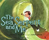 img - for The Sea Serpent and Me book / textbook / text book
