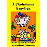 A Christmas Ear-Noz (An illustrated Read-It-To-Me Book)