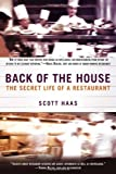 Scott Haas Back of the House: The Secret Life of a Restaurant
