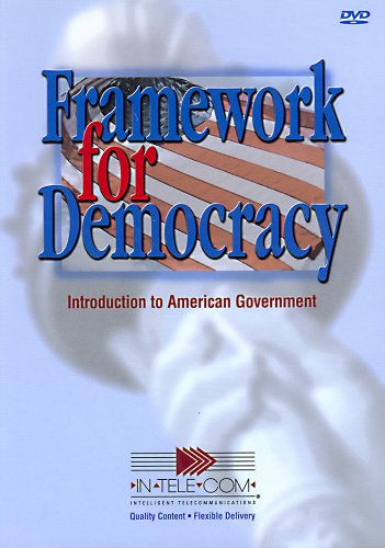 Framework for Democracy: Introduction to American Government