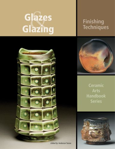 Glazes and Glazing: Finishing Techniques (Ceramic Arts Handbook Series) from American Ceramic Society