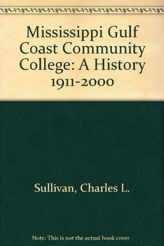 Mississippi Gulf Coast Community College: A History, 1911-2000