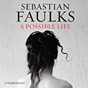 A Possible Life | [Sebastian Faulks]