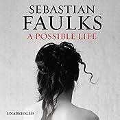 A Possible Life | [Sebastian Faulks]