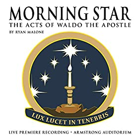 Morning Star: The Acts of Waldo the Apostle (Live Premiere)