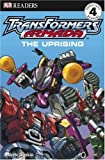 Transformers Armada: The Uprising (Dk Readers. Level 4)