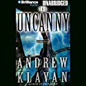 The Uncanny (       UNABRIDGED) by Andrew Klavan Narrated by Michael Page