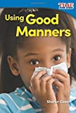 img - for Using Good Manners (TIME FOR KIDS  Nonfiction Readers) book / textbook / text book
