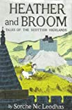 img - for Heather and Broom Tales of the Scottish Highlands book / textbook / text book