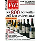 La Revue du vin de France - n°466 - 01/11/2002 - Les 800 bouteilles qu'il faut avoir en cave