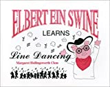 img - for Elbert Ein Swine Learns Line Dancing book / textbook / text book