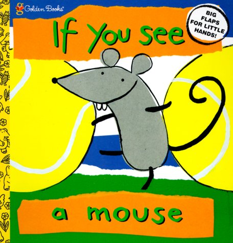 If You See a Mouse (Lift the Flap Book)