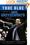 True Blue: A Tribute to Mike Krzyzews...