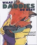 Laura Joffe Numeroff What Daddies Do Best