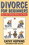 Divorce for Beginners: How to Get Unhitched Without the Hitches (0006384439) by Cathy Hopkins