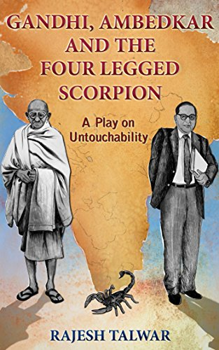 GANDHI, AMBEDKAR AND THE FOUR LEGGED SCORPION: A Play On Untouchability image