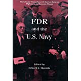 FDR and the U.S. Navy (Franklin and Eleanor Roosevelt Institute Series on Diplomatic and Economic History) ~ Edward J. Marolda