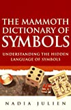 img - for The Mammoth Dictionary of Symbols (The Mammoth Book Series) book / textbook / text book