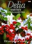 Delia Smith's Winter Collection: 150...