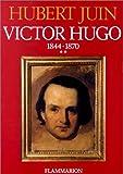 echange, troc Hubert Juin - Victor Hugo, tome 2 : 1844-1870
