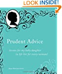 Prudent Advice: Lessons for My Baby D...