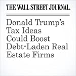 Donald Trump's Tax Ideas Could Boost Debt-Laden Real Estate Firms | Richard Rubin