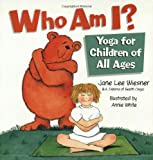 Who Am I?: Yoga for Children of All Ages