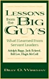 img - for Lessons from the Big Guys: What I Learned from Servant Leaders Jack Eckerd, Bill Lee, Hugh McColl, and Adolph Rupp (Education Titles) book / textbook / text book