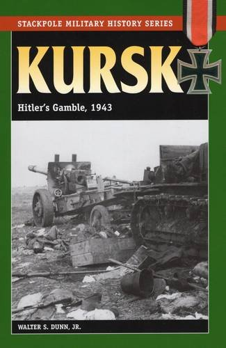 Kursk: Hitler's Gamble (Stackpole Military History Series)