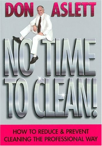 No Time to Clean: How to Reduce and Prevent Cleaning the Professional Way