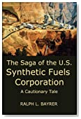 The Saga of the U.S. Synthetic Fuels Corporation: A Cautionary Tale