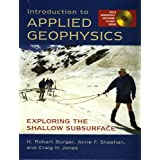 Introduction to Applied Geophysics: Exploring the Shallow Subsurface ~ Henry Robert Burger