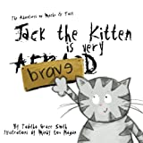 Jack the Kitten is Very Brave: The Adventures of Machu and Jack
